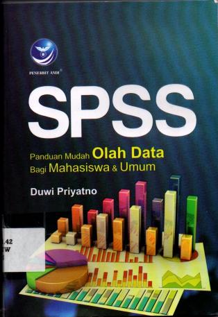 SPSS Panduan Mudah Olah Data Bagi Mahasiswa dan Umum