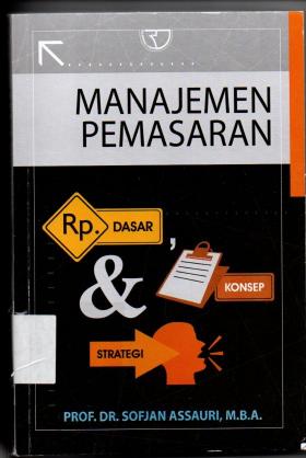 Manajemen Pemasaran Dasar,Konsep ,Dan Strategi