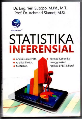 Statistika Inferensial * Analisis Jalur / Part, * Nanalisis Faktor, * Manova , Korelasi Kanonikal Menggunakan Aplikasi SPSS Dan Lisrel