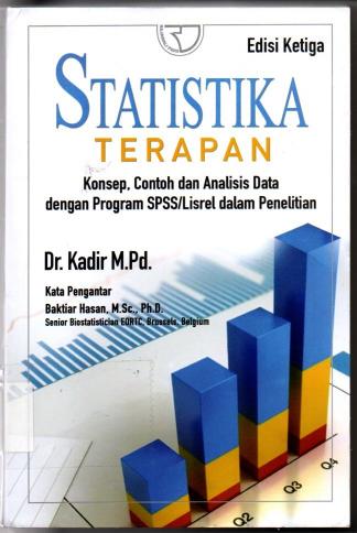 Statistika Terapan Konsep, Contoh dan Analisis Data dengan Program SPSS / LISREL dalam Penelitian edisi Ketiga