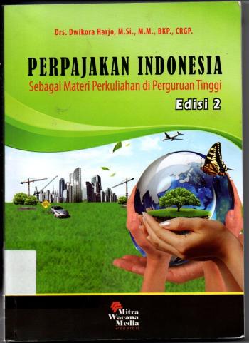 Perpajakan Indonesia Sebagai Materi Perkuliahan di Perguruan Tinggi Edisi 2